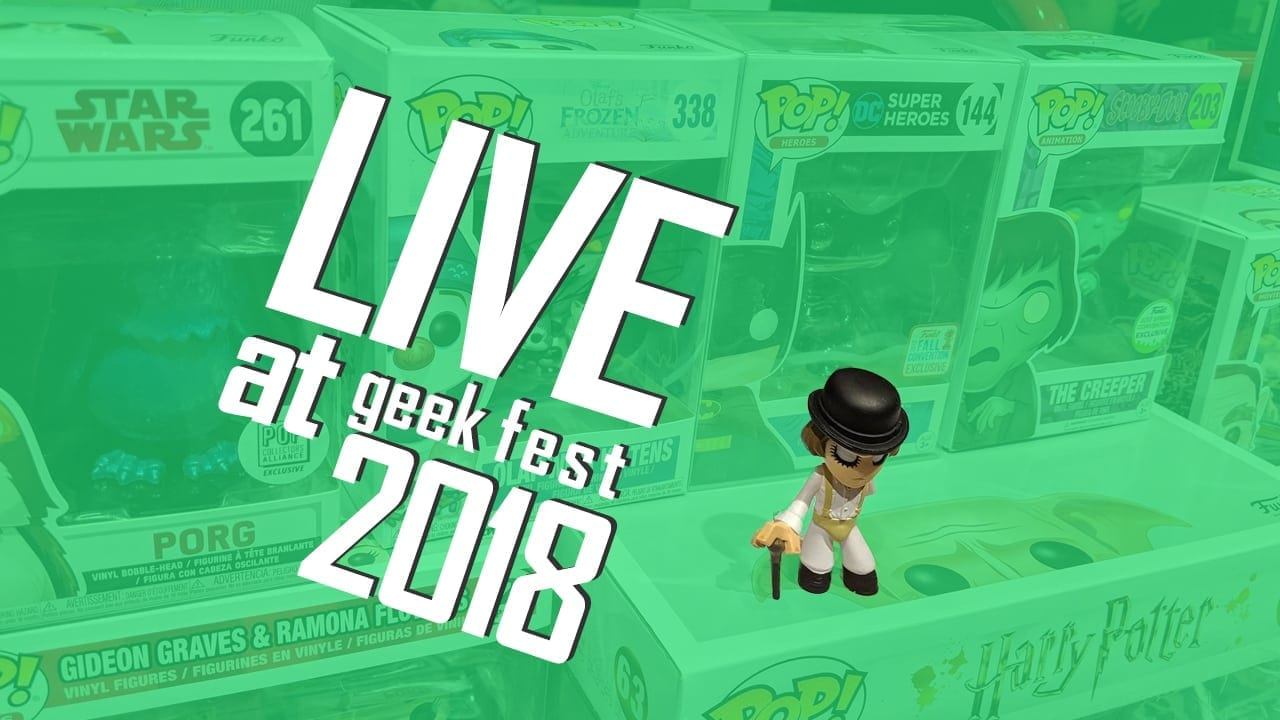 The Pop Collectors Alliance Podcast Live from GeekFest 2018 Day 2