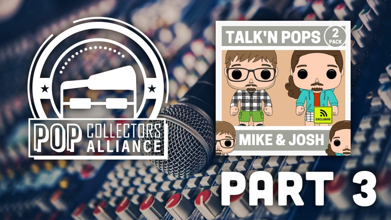 EP063 – Pop Collectors Alliance and Talk'n Pops 2019 Review