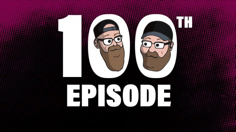 Episode 100 – What A Road It's Been!